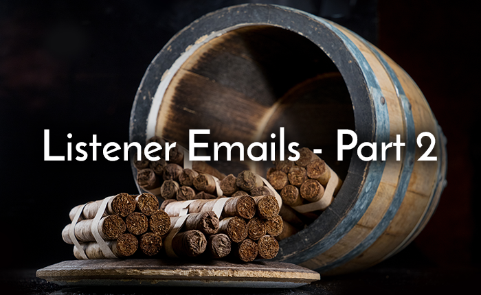 Canadian Cigar Scene | Julian & Kevin Answer Listener Emails – Part 2