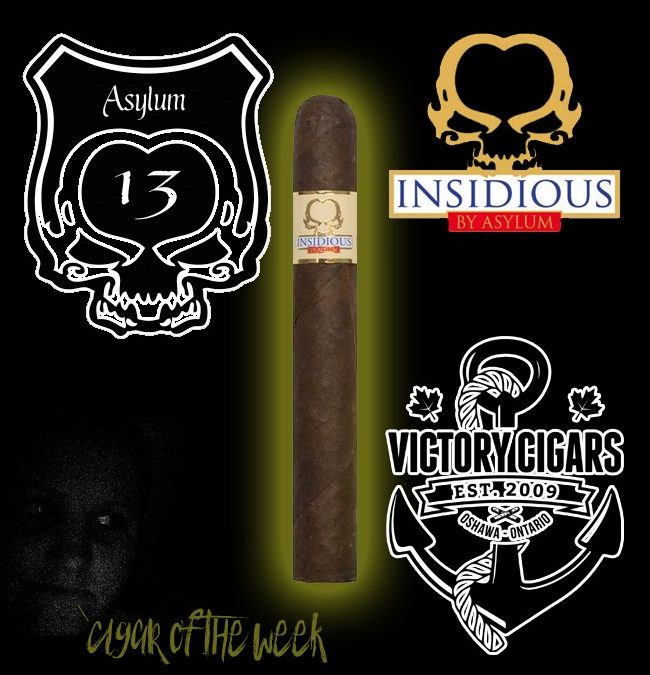 Insidious Cigar Of The Week
